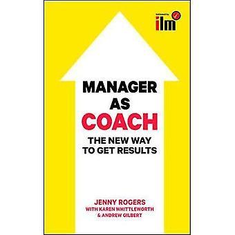 Chefen som Coach: det nya sättet att få resultat