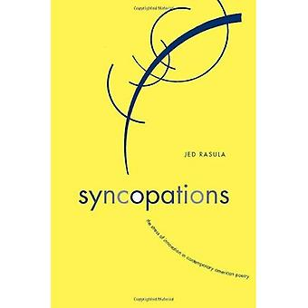 Syncopations: The Stress of Innovation in Contemporary American Poetry (Modern and Contemporary Poetics Series)