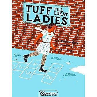 Tuff Ladies : 24 Remarkable Women of History