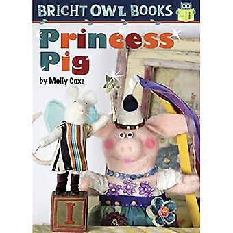 Princess Pig: Short Vowel I (Bright Owl Books)