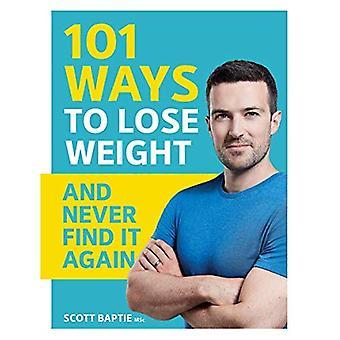 101 manieren om gewicht te verliezen en nooit weer vinden