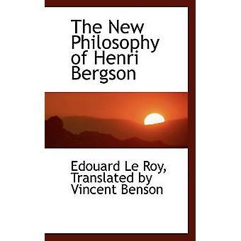 فلسفة جديدة لهنري برغسون من لي روي & ترجمها بنسون فنسنت آند اد