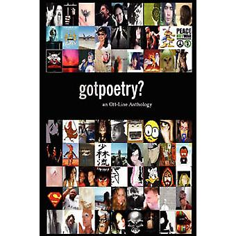 GotPoetry an OffLine Anthology 2006 Edition by Powers & John