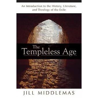 Templeless ålder en introduktion till litteraturens historia och teologi av exil av Middlemas & Jill