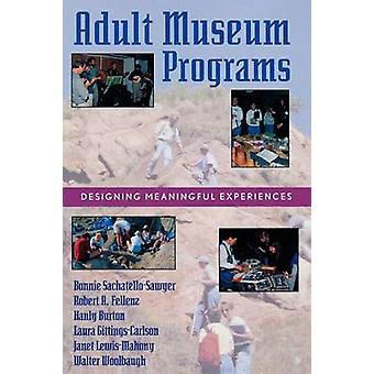 Adult Museum Programs Designing Meaningful Experiences by Boyd & Jim