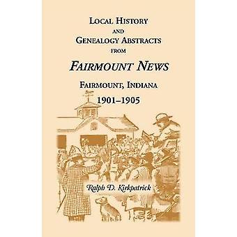 Heimatkundliche und genealogische Auszüge aus den Fairmount News 19011905 von Kirkpatrick & Ralph D.