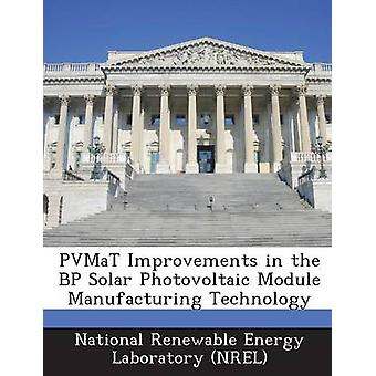 PVMaT Improvements in the BP Solar Photovoltaic Module Manufacturing Technology by National Renewable Energy Laboratory NR