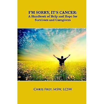 Im ledsen sin Cancer en handbok av hjälp och hoppas för överlevande och vårdgivare av Frey & Chris