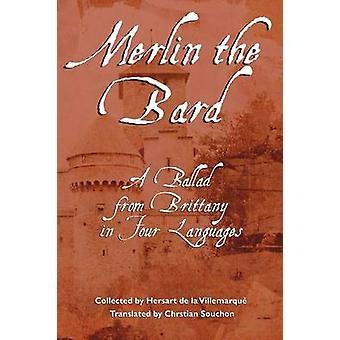 Merlin de Bard A Ballad van Bretagne in vier talen door La Villemarque & Theodore de