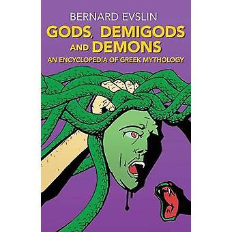 Gods Demigods and Demons by Bernard Evslin