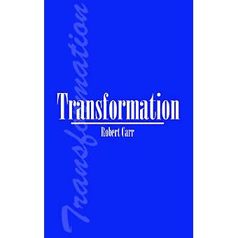 Transformation by Carr & Robert