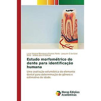 Estudo morfomtrico göra dente para identificao humana av Porto LCIAs Virgnia Mendona Gomes