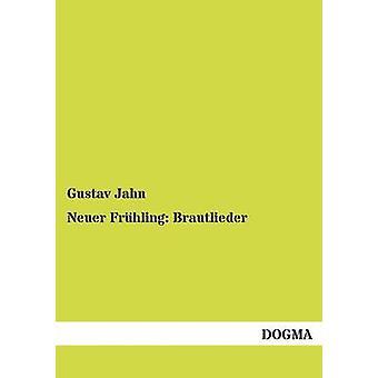 Neuer Frhling Brautlieder door Jahn & Gustav