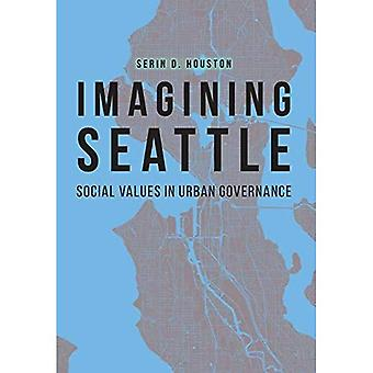 Imaginar Seattle: valores sociales en gobernanza urbana (nuestro futuro sostenible)
