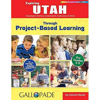 Exploring Utah Through Project-Based Learning - Geography - History -