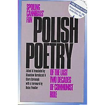 Polish Poetry of the Last Two Decades of Communist Rule by Baranczak.