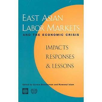 Ostasiatische Arbeitsmärkte und die Wirtschaftskrise-Auswirkungen-Reaktionen
