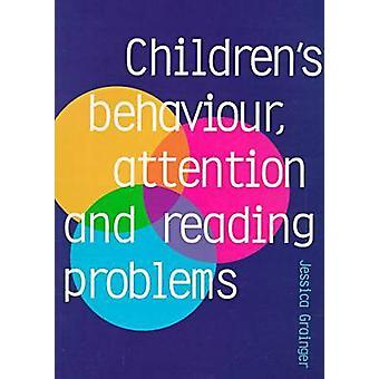 Children's Behaviour - Attention and Reading Problems by Jessica Grai