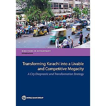 Transforming Karachi into a livable and competitive megacity - a city