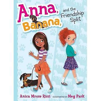 Anna - Banana - and the Friendship Split by Anica Mrose Rissi - Meg P
