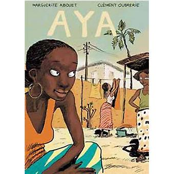 Aya - Life in Yop City - Book 1 by Marguerite Abouet - Clement Oubrerie