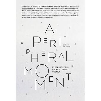 A Peripheral Moment - Experiments in Architectural Agency - Croatia 19