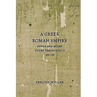 Griechische römische Reich: Energie und glaube unter Theodosius II (408-450) (Sather klassische Vorträge)