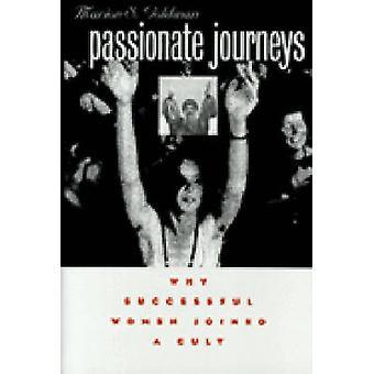 Passionerad resor - varför framgångsrika kvinnor gick en kult (ny upplaga)
