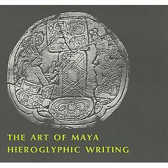 Art of Mayan Hieroglyphic Writing by Morris A Graham