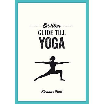A small guide to yoga 9789177838975