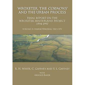 Wroxeter - the Cornovii and the Urban Process - Volume 2 - Characterizi