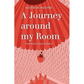 A Journey Around My Room and A Nocturnal Expedition around My Room by Xavier De Maistre & Translated by Director of Humanities Publishing Andrew Brown