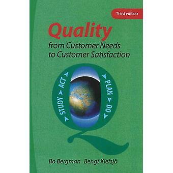 Quality from Customer Needs to Customer Satisfaction by Bo Bergman & Bengt Klefsjo