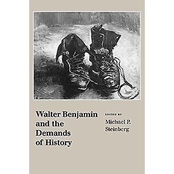 Walter Benjamin and the Demands of History door Michael P. Steinberg -