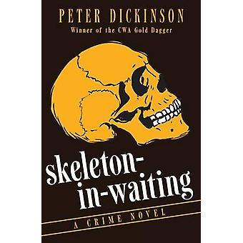 SkeletoninWaiting by Dickinson & Peter
