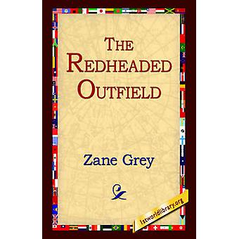 The Redheaded Outfield by Grey & Zane