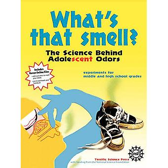 Whats That Smell the Science Behind Adolescent Odors by Epp & Diane