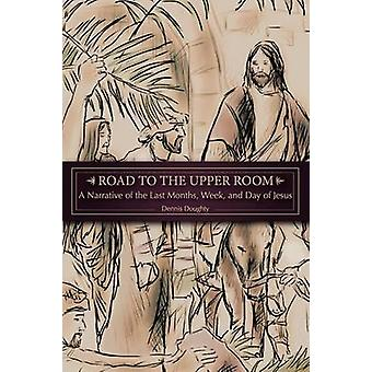 Road to the Upper Room by Doughty & Dennis