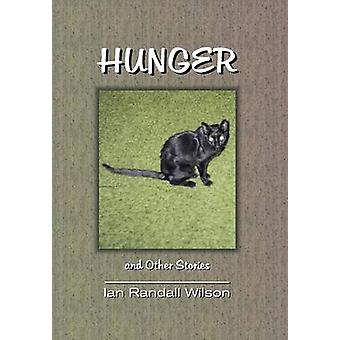 Hunger and Other Stories by Wilson & Ian Randall