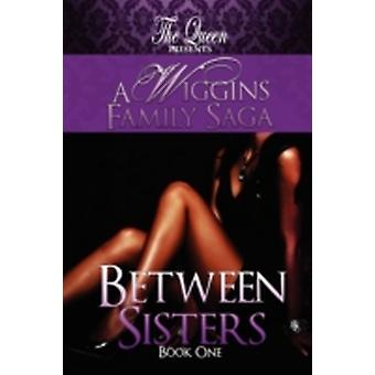 Between Sisters by The Queen