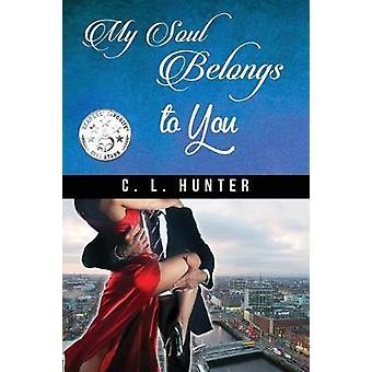 My Soul Belongs to You by Hunter & C. L.