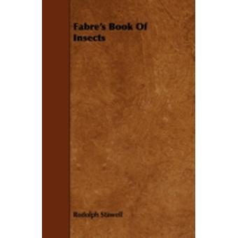 Fabres Book of Insects by Stawell & Rodolph