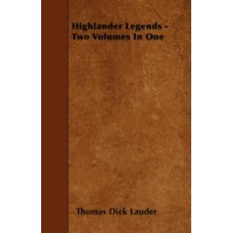 Highlander Legends  Two Volumes In One by Lauder &  Thomas Dick