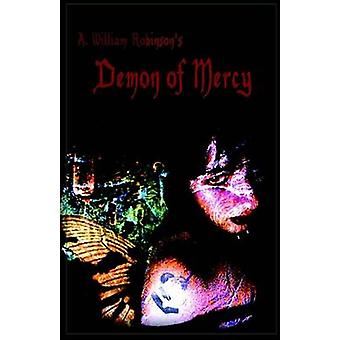 Demon of Mercy by Robinson & A. William