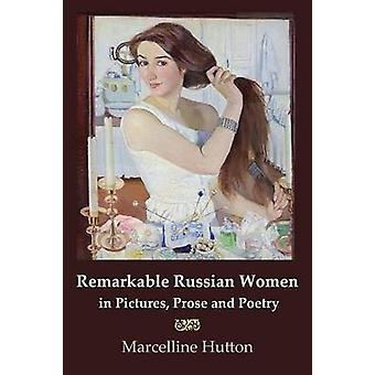 Remarkable Russian Women in Pictures Prose and Poetry by Hutton & Marcelline