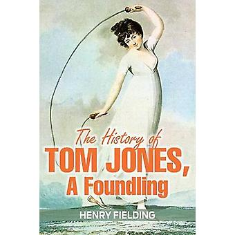 The History of Tom Jones a Foundling von Fielding & Henry