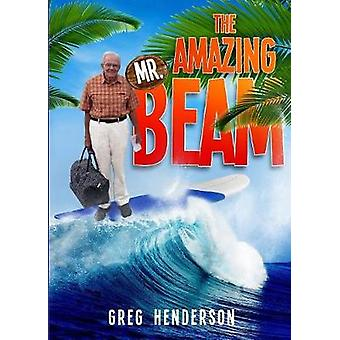 The Amazing Mr. Beam by Henderson & Greg