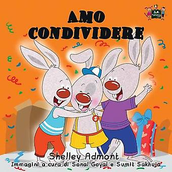 Amo condividere I Love to Share Italian Edition by Admont & Shelley