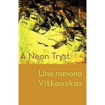 A Neon Tryst by Vitkauskas & Lina Ramona