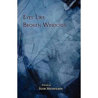 Eyes Like Broken Windows by Michelson & Seth